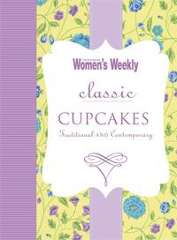 AWW Classic Cupcakes - Australian Womens Weekly New hardcover cookbook - The Bookshelf of Oz Classic Cupcake Recipe, New Cookbooks, Cupcake Recipes, Cupcakes, Recipe Books, Women, Cupcake, Muffin, Muffins