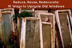 I'd like to see ideas for re-using the ugly, aluminum-frame windows that many of us have. It's hard to luck into pretty vintage wooden window frames for a reasonable price! More upcycling ideas and other inspiration at: jennycooper.org