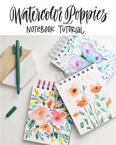 Tutorial: Watercolor Poppies Notebook - I Still Love You by Melissa Esplin