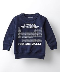 Look at this #zulilyfind! Navy 'I Wear This Shirt Periodically' Sweatshirt - Toddler & Kids by KidTeeZ #zulilyfinds