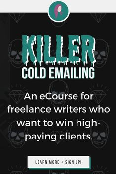 how to stop being too chickenshit to start lance writing the cold emailing course made specifically to help lance writers clients