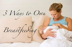 Losing your confidence with breastfeeding? 3 Ways to OWN Breastfeeding!