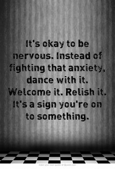 It's okay to be nervous.