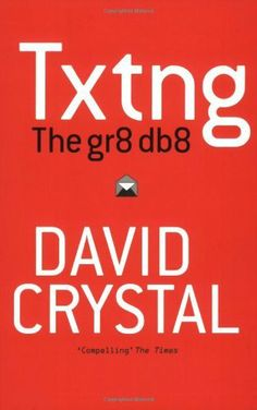 Txtng: The Gr8 Db8 by David Crystal, http://www.amazon.com/dp/0199571333/ref=cm_sw_r_pi_dp_AI2Csb156TSJV