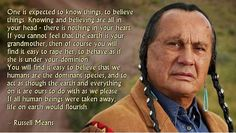 The great Russell Means. Native American Spirituality, Native American Wisdom, Native American Tribes, Native American History, American Indians, Native Americans, Wise Inspirational Quotes, Russell Means, American Indian Quotes