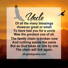 loss+of+uncle+quotes | Uncle Of all the many blessings, however great or small, to have had ...