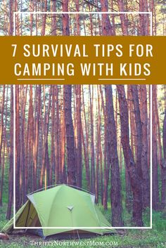 If you'll be heading to a campground with kids soon, try these 7 survival tips for camping with kids so it can be a fun & enjoyable camping trip for the whole family.  #camping #campingtips  #campingideas