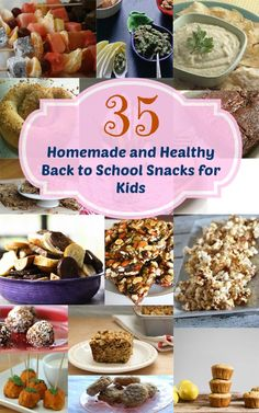 35 Homemade and Healthy Back to School Snacks for Kids #snacks