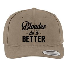 Blondes Do It Better Brushed Cotton Twill Hat