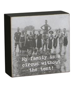 This 'Family Is A Circus' Box Sign by Primitives by Kathy is perfect! #zulilyfinds