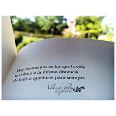 〽️ Hay momentos en que la vida te coloca a la misma distancia de huir o quedarte para siempre...