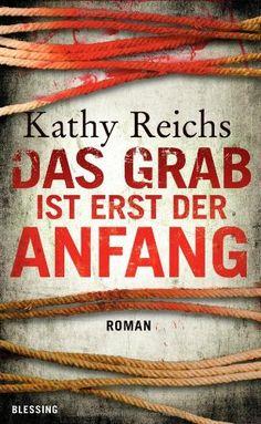 Das Grab ist erst der Anfang: Amazon.de: Kathy Reichs, Klaus Berr: Bücher