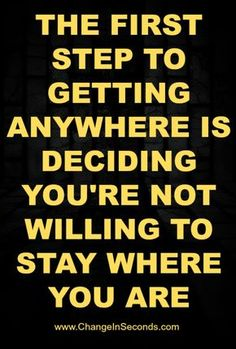 Weight Loss Motivation The first step to getting anywhere is deciding you're not willing to stay where you are! Weight Loss Motivation The first step to getting anywhere is deciding you're not willing to stay where you are! Weight Loss Plans, Best Weight Loss, Healthy Weight Loss, Weight Loss Tips, Losing Weight, Weight Lifting, Weight Loss Motivation Quotes, Gewichtsverlust Motivation, Motivational Quotes For Weight Loss