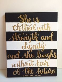 She is clothed with strength and dignity.