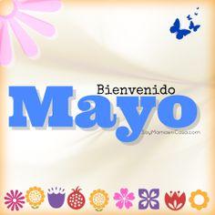 Bienvenido #Mayo   www.soymamaencasa.com