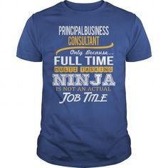 Awesome Tee For Principal Business Consultant T Shirts, Hoodies. Get it now ==► https://www.sunfrog.com/LifeStyle/Awesome-Tee-For-Principal-Business-Consultant-122995593-Royal-Blue-Guys.html?41382 $22.99