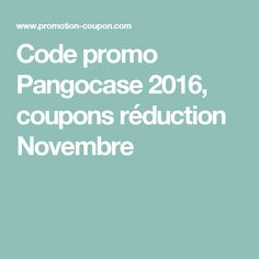 Code promo Pangocase  2016, coupons réduction Novembre