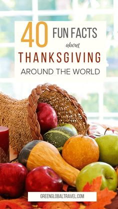 40 Fun Facts About Thanksgiving around the World.