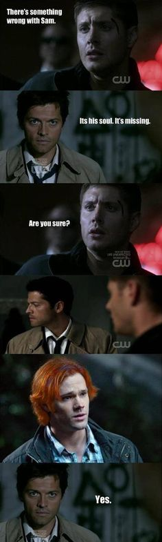 Something is wrong with Sam. His soul is missing. - Ginger Sam Winchester in funny Supernatural scene where Dean talks to Castiel about him: