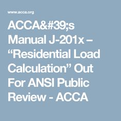 """ACCA's Manual J-201x – """"Residential Load Calculation""""  Out For ANSI Public Review - ACCA"""