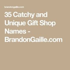 150 Catchy And Unique Gift Shop Names Catchy Slogans