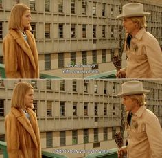 -I'm not in love with you anymore. -I didn't know you ever were.The Royal Tenenbaums (2001)