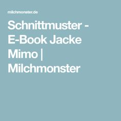 Schnittmuster - E-Book Jacke Mimo | Milchmonster