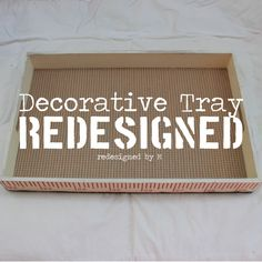 Decorative Tray Redesigned | Redesigned By M