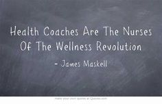 Health Coaches Are The Nurses Of The Wellness Revolution.  http://www.healthcoachweekly.com/evolution-of-medicine