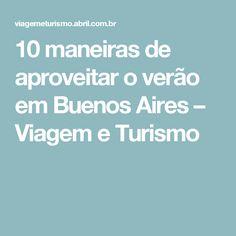 10 maneiras de aproveitar o verão em Buenos Aires – Viagem e Turismo