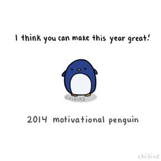 A traditional little penguin to start off the new year! Print out the four penguin sayings to cut up and stick around your desk/room here!