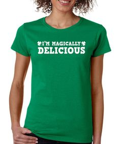 Love this Green 'Magically Delicious' Tee - Women on #zulily! #zulilyfinds