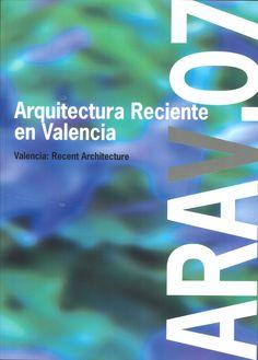 ViA arquitectura #ARAV.07.  Arquitectura Reciente en Valencia  http://www.via-arquitectura.net/arav07/indice-arav07.htm