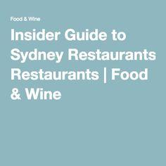 Insider Guide to Sydney Restaurants | Food & Wine