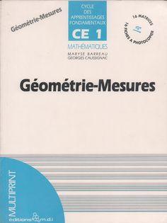 Barreau, Caussignac, Géométrie-Mesures CE1 (1989) Personal Care, Teaching, Geo, Alphabet, Index Cards, Learning, Places, Self Care, Personal Hygiene