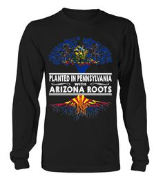 Planted in Pennsylvania with Arizona Roots State T-Shirt #PlantedInPennsylvania