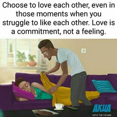 LOVE IS A COMMITMENT, NOT A FEELING!!!!!