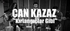 Can Kazaz – Kırlangıçlar Gibi // Groovypedia Studio Sessions  http://www.nouvart.net/can-kazaz-kirlangiclar-gibi-groovypedia-studio-sessions/