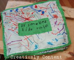 Our 'ordinary day keepsake book'   Kids illustrated on white fabric and mommy wrote out the story.