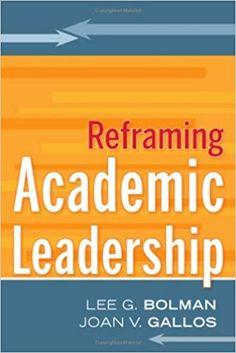 Image result for reframing academic leadership book