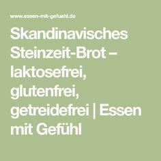 Skandinavisches Steinzeit-Brot – laktosefrei, glutenfrei, getreidefrei | Essen mit Gefühl