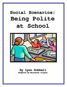 """""""Social Scenarios: Being Polite at School"""" is an activity packet designed to teach a wide range of students how to be polite. Games and activities are ideal for social skills groups. These cards make great discussion starters or writing prompts. $5.00"""