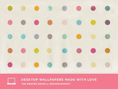 Desktop background downloads. This particular design is by The Weaver House for DesignLoveFest, but the Dress Your Tech series found under DesignLoveFest's downloads has other hand-picked designs.