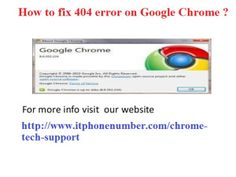 There are some common solution to fix the error 404 in Google chrome, if users are still having trouble with fixing the issue than they can contact to Google chrome Customer support, they will provide user the best possible support and will guide you for  the best assistance that you will be able to get rid of your issue.