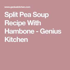 Split Pea Soup Recipe With Hambone - Genius Kitchen