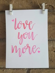 READY TO SHIP Love you more 5x7 handlettered wall by SamanthaINK