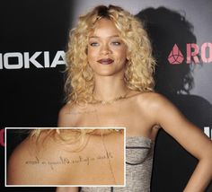 "Rihanna's tattoo is printed backwards so when she looks in the mirror she is reminded, ""Never a failure. Always a lesson."""