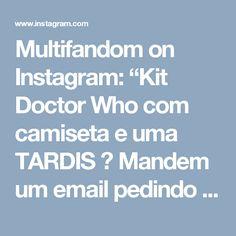 """Multifandom on Instagram: """"Kit Doctor Who com camiseta e uma TARDIS 😍 Mandem um email pedindo já o seu. #doctorwho #gallifrey #kit #tardis #tshirt"""""""