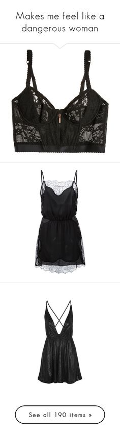 """Makes me feel like a dangerous woman"" by annaclaraalvez ❤ liked on Polyvore featuring intimates, bras, lingerie, underwear, tops, pin up lingerie, lingerie lace bra, lacy lingerie, agent provocateur lingerie and pinup lingerie"