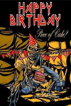 Featuring designs based on famous album covers for Metallica and Iron Maiden! Happy Birthday Funny, Happy Birthday Messages, Happy Birthday Quotes, Happy Birthday Images, Happy Birthday Greetings, Birthday Memes, Girl Birthday, Birthday Cards, Steve Harris Iron Maiden